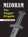 Mizoram: The Dagger Brigade