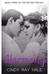 Harmony (The Destiny Trilogy Book 3) Kindle Edition
