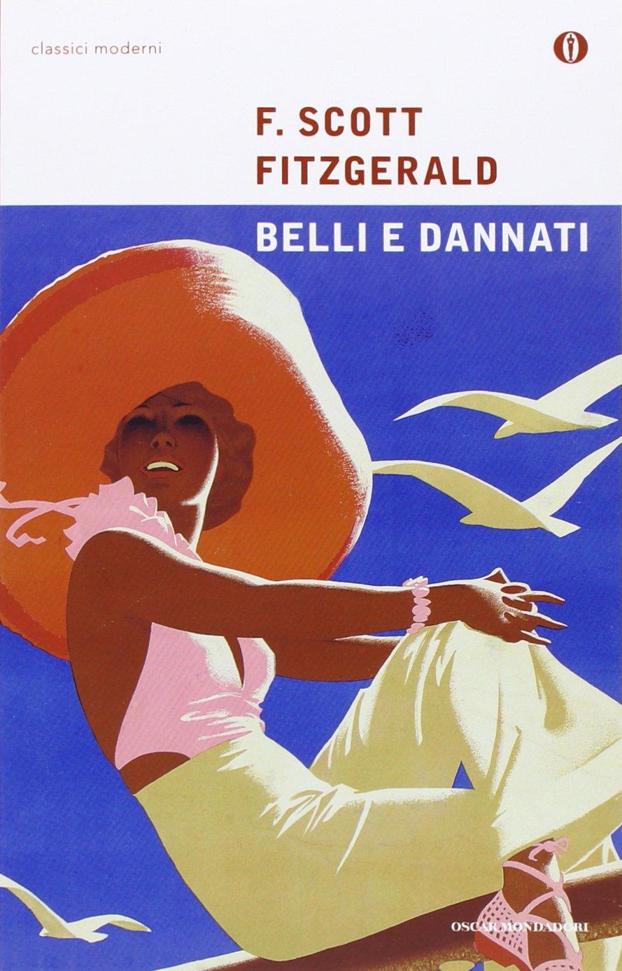 belli e dannati fitzgerald  : Belli e dannati - Francis Scott Fitzgerald, F. Pivano - Libri
