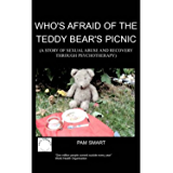 Who's Afraid of the Teddy Bear's Picnic? : A Story of Sexual Abuse and Recovery Through Psychotherapy