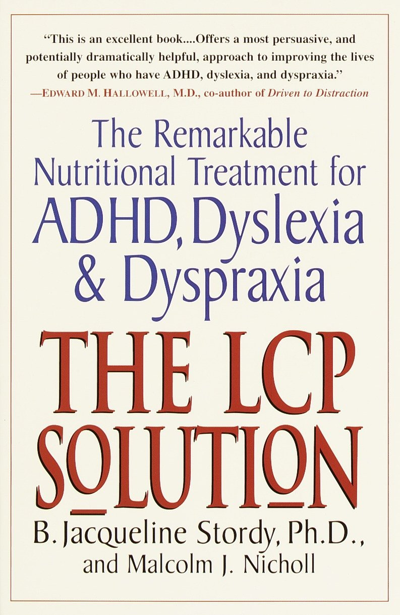 The Lcp Solution The Remarkable Nutritional Treatment For Adhd Dyslexia And Dyspraxia B Jacqueline Stordy Malcolm J Nicholl 9780345438720