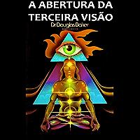 A ABERTURA DA TERCEIRA ViSÃO