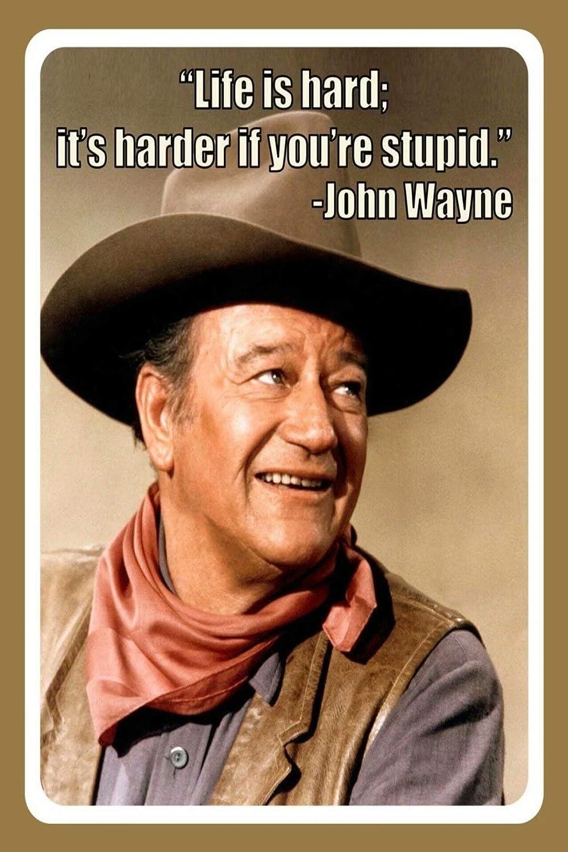 Life is Hard It's Harder IF You're Stupid John Wayne 8x12 Inches Retro Vintage Decor Sign Metal Tin Sign Home Bar Wall Decor JSBZ-0375