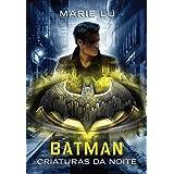 Batman: Criaturas da Noite (Lendas da DC – Livro 2): Lenda da DC #2