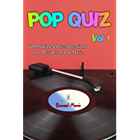 Pop Quiz Vol 1: 100 Multiple-Choice Questions on 7 Decades of Pop Music (Rock, Pop, 50s, 60s, 70s, 80s, 90s, 00s, Indie, Punk Rock, New Wave, Rap, Grunge, ... Glam Rock, Folk, Brit Pop) (English Edition)