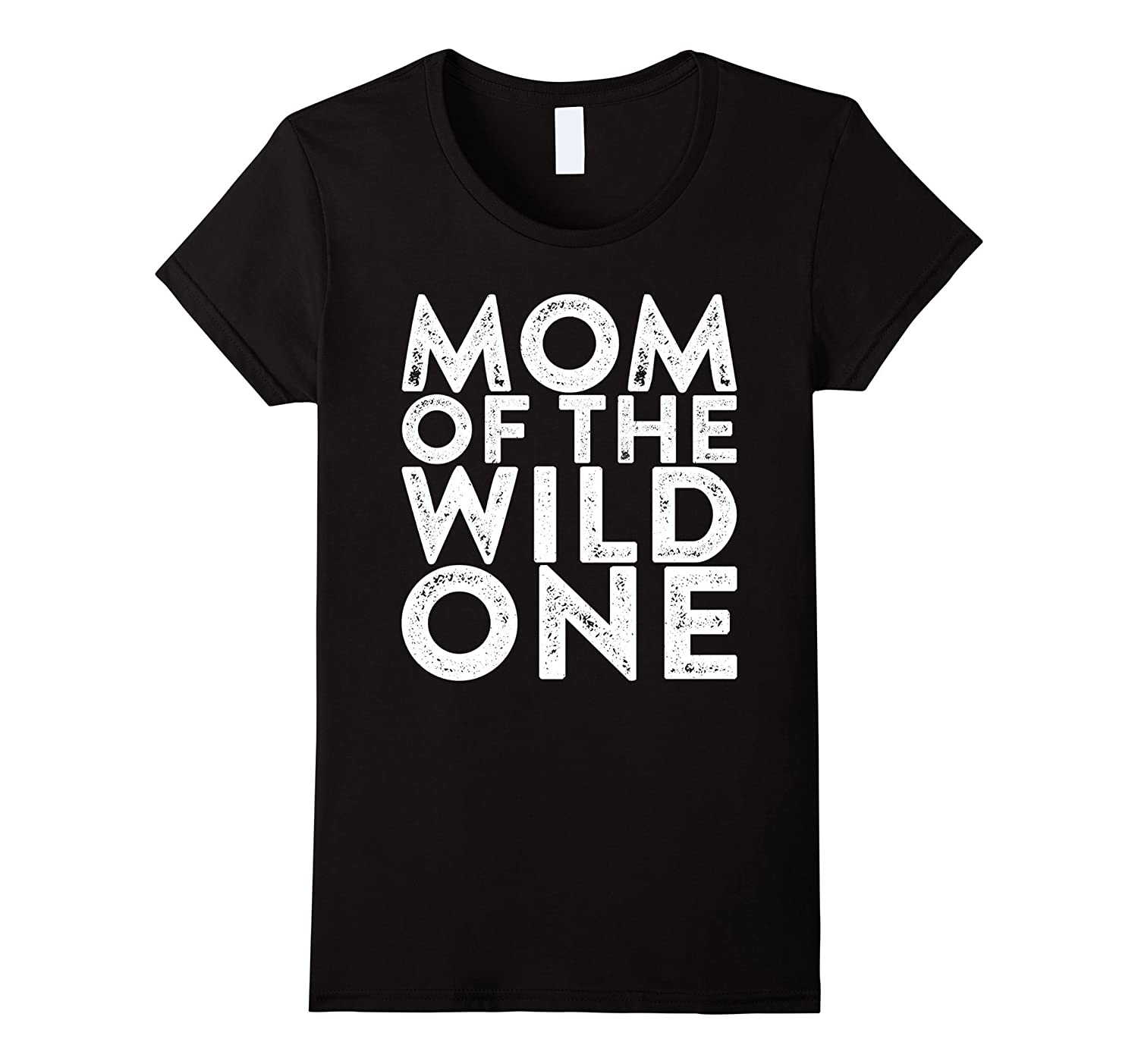 Womens Mom Of The Wild One T-Shirt Funny Mother's Day Gift Shirt-FL