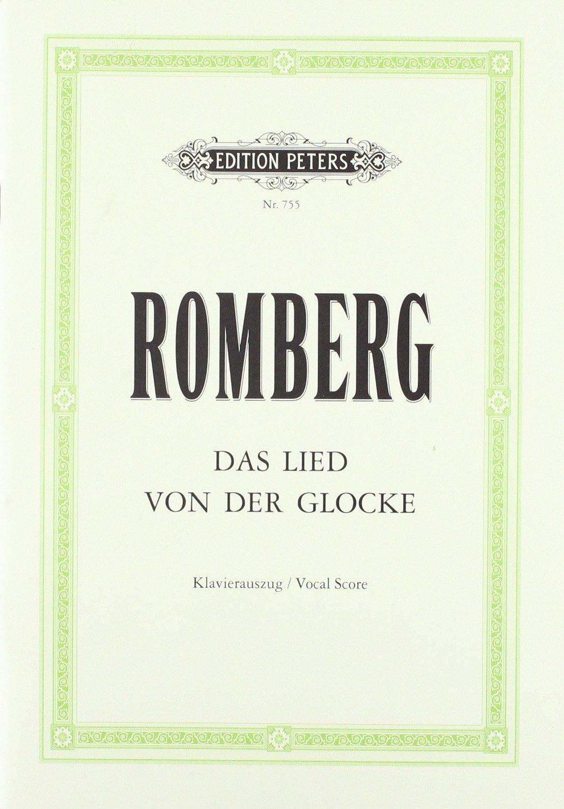 Das Lied von der Glocke: für Solostimmen, gemischter Chor und Orchester / Klavierauszug (Allemand) Brochure Andreas Romberg Friedrich von Schiller Peters C. F. Musikverlag