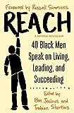 Reach: 40 Black Men Speak on Living, Leading, and