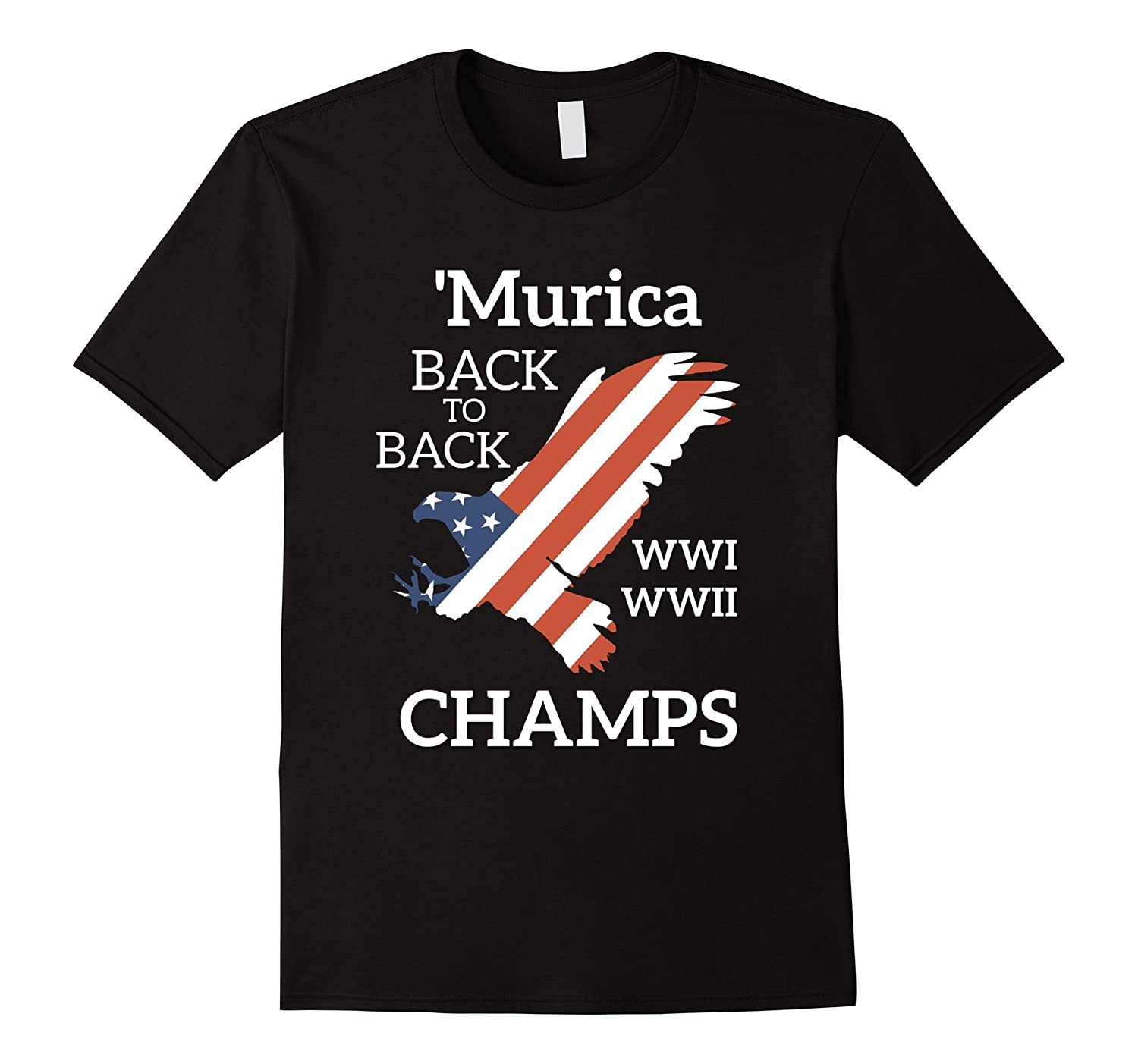 'Murica Back To Back Champs Patriotic 4th Of July T-Shirt-TH