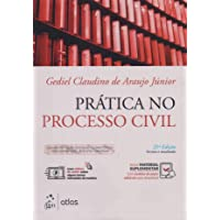 Prática no Processo Civil - Cabimento, Ações Diversas, Competência, Procedimentos, Petições, Modelos