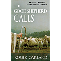The Good Shepherd Calls: An Urgent Message for the Last-Days Church