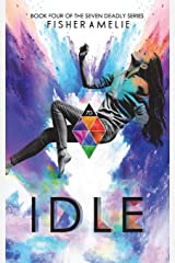 Idle: Book Four of The Seven Deadly Series (Volume 4) Paperback
