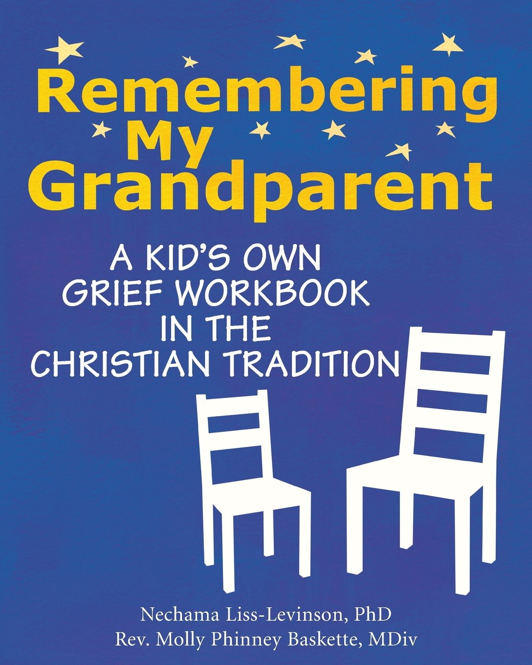 Download Remembering My Grandparent: A Kid's Own Grief Workbook in the Christian Tradition PDF