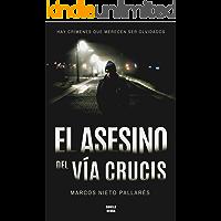 El asesino del vía crucis: (Relato policiaco de misterio y suspense)