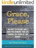 Grace, Please: An Easy-to-Follow, Daily Guide for Changing Your Life through the Power of the Rosary