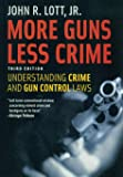 More Guns Less Crime: Understanding Crime and Gun Control Laws