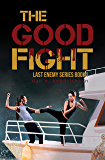The Good Fight (Last Enemy Book 1)