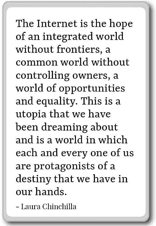 La Internet es la esperanza de un integrado... - Laura Chinchilla ...