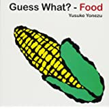 Guess What? - Food: Michael Neugebauer Edition