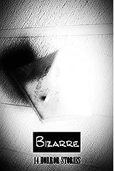 Bizarre: 14 Horror Stories Kindle Edition