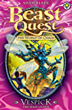 Vespick the Wasp Queen: Series 6 Book 6 (Beast Quest)