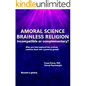 AMORAL SCIENCE & BRAINLESS RELIGION come play with your scientist and mystic: become a genius, like Einstein