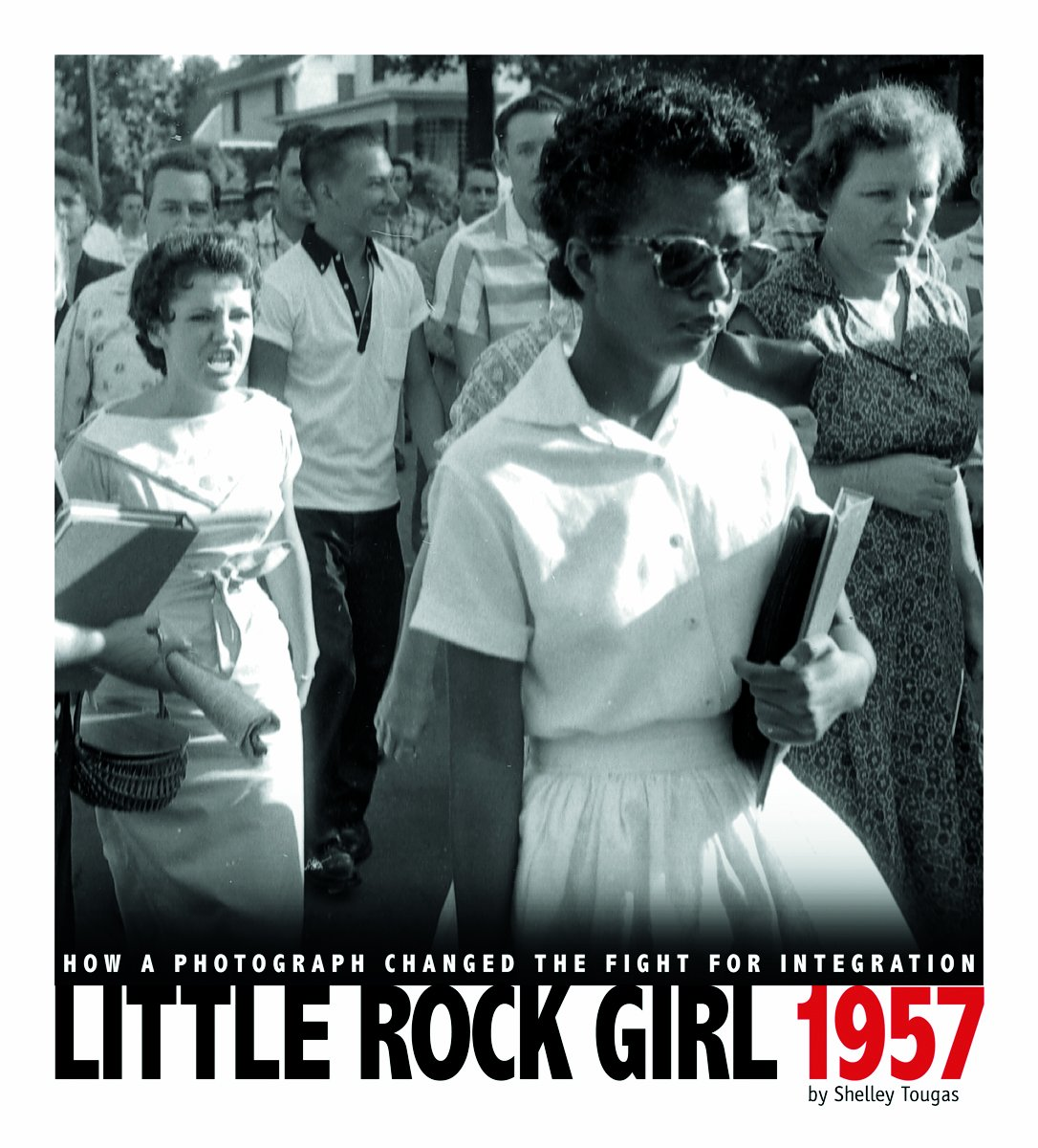 Download Little Rock Girl 1957: How a Photograph Changed the Fight for Integration (Captured History) pdf epub