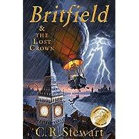 Britfield and The Lost Crown (Britfield Series, Book I)