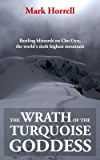 The Wrath of the Turquoise Goddess: Battling blizzards on Cho Oyu, the world's sixth highest mountain (Footsteps on the Mountain travel diaries Book 13)