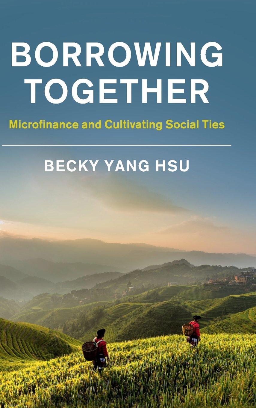 Borrowing Together: Microfinance and Cultivating Social Ties (Studies in the Weatherhead East Asian Institute, Columbia University) ebook