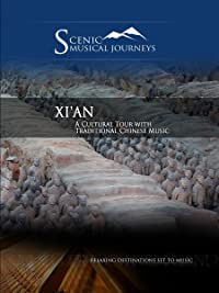 Naxos Scenic Musical Journeys – Xi'an A Cultural Tour with Traditional Chinese Music