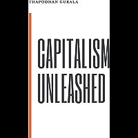 Capitalism Unleashed (English Edition)