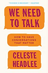 We Need to Talk: How to Have Conversations That Matter Kindle Edition