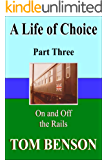 A Life of Choice: Part Three