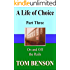 A Life of Choice: Part Three