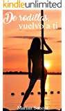 De rodillas vuelvo a ti (Spanish Edition)