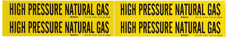 B-946 Black On Yellow Pressure Sensitive Vinyl Legend High Pressure Natural Gas Brady 7139-4 Self-Sticking Vinyl Pipe Marker 1 1//8 Height X 7 Width
