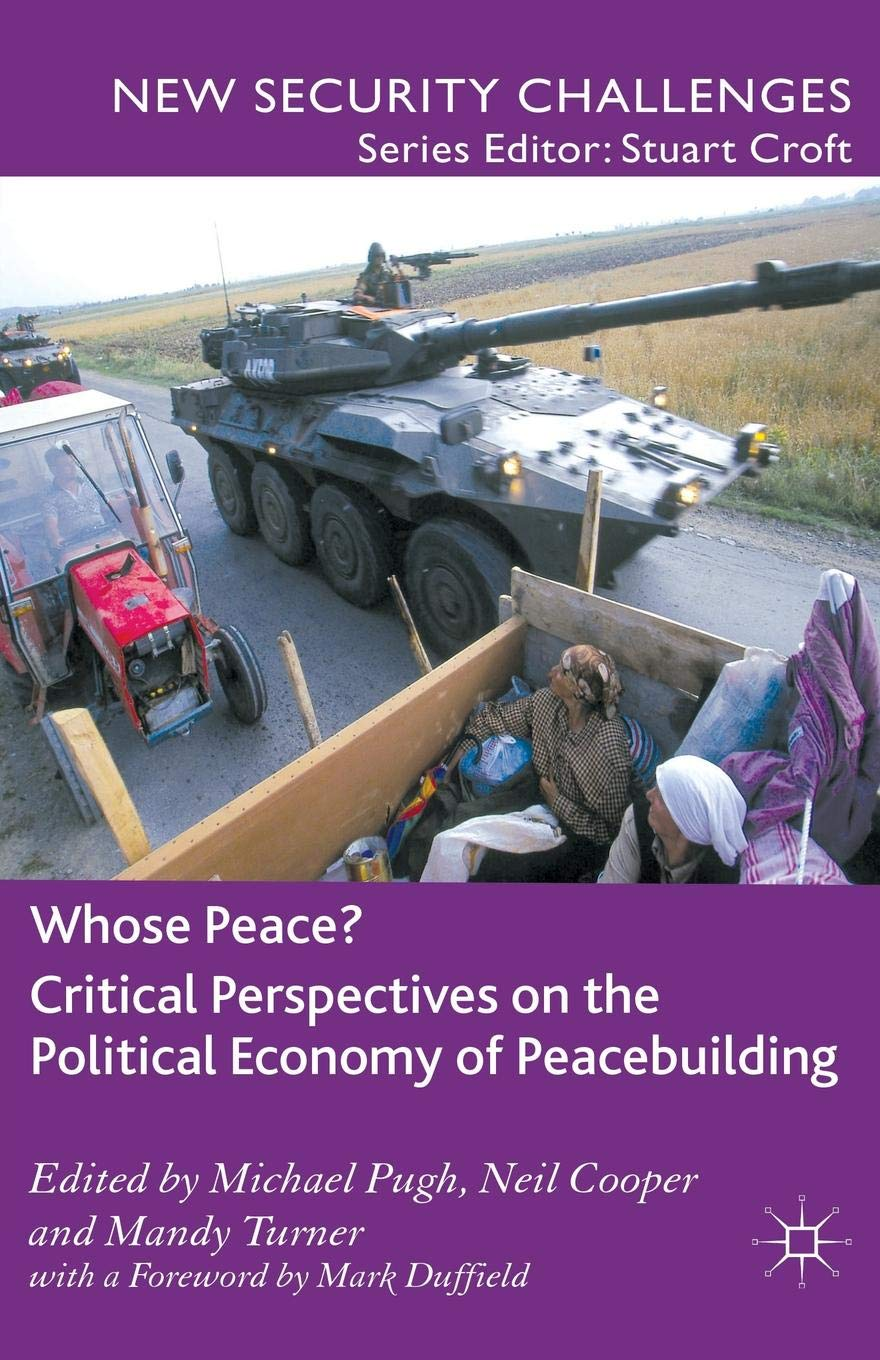 Whose Peace? Critical Perspectives on the Political Economy of Peacebuilding (New Security Challenges) pdf
