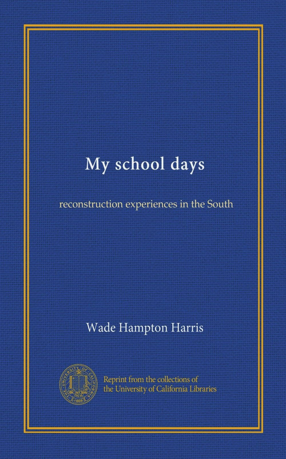 Download My school days: reconstruction experiences in the South pdf epub