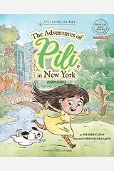 Pinyin The Adventures of Pili in New York. Dual Language Chinese Books for Children. Bilingual English Mandarin 拼音版 Paperback