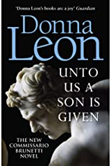 Unto Us a Son Is Given: Shortlisted for the Gold Dagger (Commissario Brunetti 28) Kindle Edition
