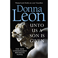 Unto Us a Son Is Given: Shortlisted for the Gold Dagger (Commissario Brunetti 28) (English Edition)