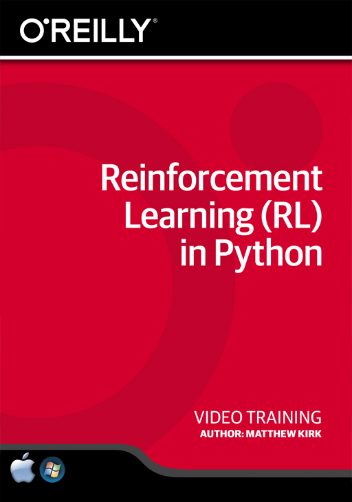 Reinforcement Learning (RL) in Python [Online Code] by O'Reilly Media
