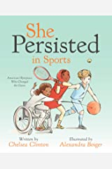 She Persisted in Sports: American Olympians Who Changed the Game Kindle Edition