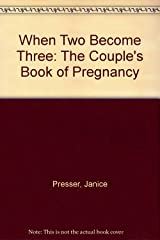 When Two Become Three: The Couple's Book of Pregnancy Paperback
