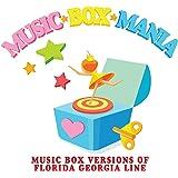 Music Box Versions of Florida Georgia Line