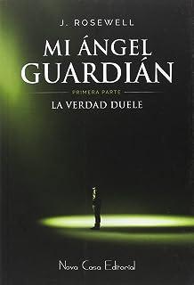 Mi ángel guardián - primera parte: La verdad duele