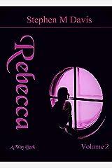 Rebecca - A Way Back: Volume 2 (The Rebecca Chronicles) Kindle Edition