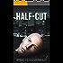 Half-Cut (The Cut Series Book 1)