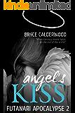 Angel's Kiss: Book 2 of the Futanari Apocalypse